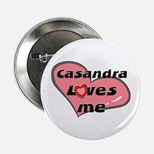 casandra loves me Button