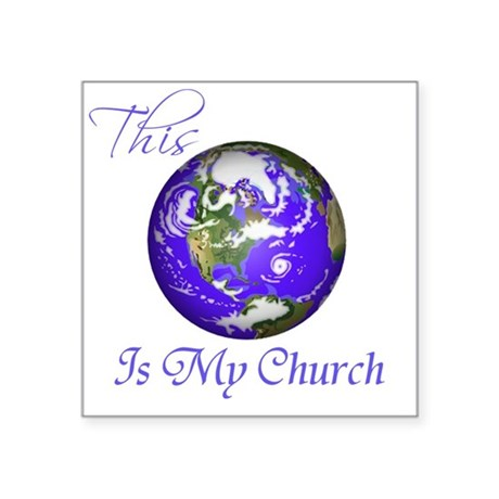 """Nature is my Church Square Sticker 3"""" x 3"""""""