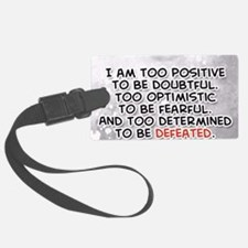 I am too positive to be doubtful Luggage Tag