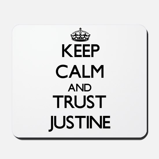 Keep Calm and trust Justine Mousepad