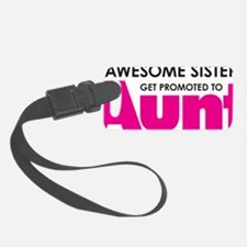 Awesome Sisters Get Promoted to  Luggage Tag