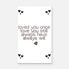 loved you once love you still Rectangle Car Magnet