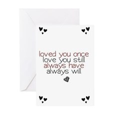 loved you once love you still... Greeting Card
