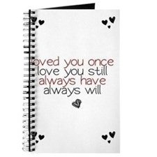 loved you once love you still... Journal