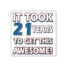 "21 year old birthday design Square Sticker 3"" x 3"""