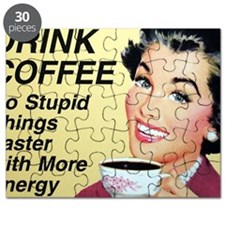 Drink coffee do stupid things faster Puzzle