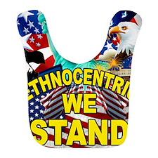Ethnocentric We Stand Bib