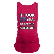 27 year old birthday designs Maternity Tank Top