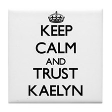 Keep Calm and trust Kaelyn Tile Coaster