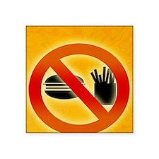 "No fast food sign Square Sticker 3"" x 3"""