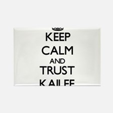 Keep Calm and trust Kailee Magnets