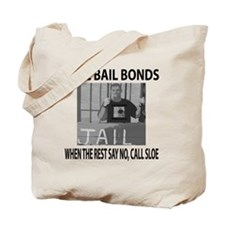 Sloe Bail Bonds Tote Bag