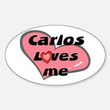 carlos loves me Oval Decal