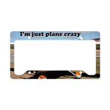 I'm just plane crazy: high wi License Plate Holder