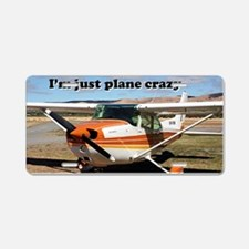 I'm just plane crazy: high  Aluminum License Plate