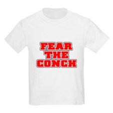 FEAR THE CONCH! T-Shirt