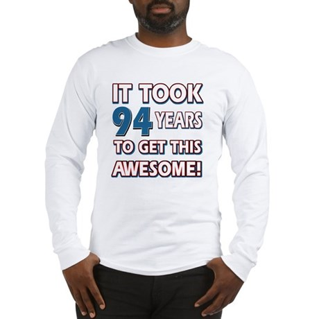 94 year old birthday designs Long Sleeve T-Shirt