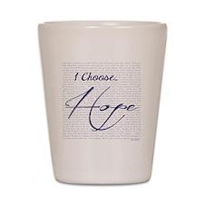 Choose Hope Shot Glass