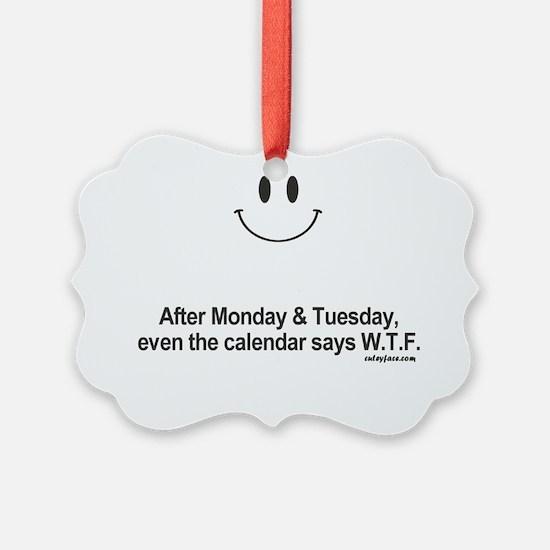 calendar says wtf Ornament