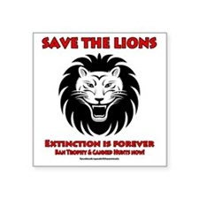 """SAVE THE LIONS! Square Sticker 3"""" x 3"""""""