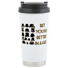 bet you do better in a hat Travel Mug