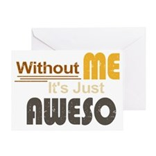 Without Me Greeting Card