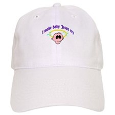 I Make Baby Jesus Cry Baseball Cap