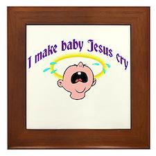 I Make Baby Jesus Cry Framed Tile