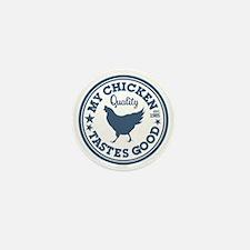 My Chicken Tastes Good Mini Button