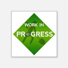 "Work In Progress Square Sticker 3"" x 3"""