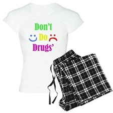 Dont Do Drugs Unless Theyre Pajamas