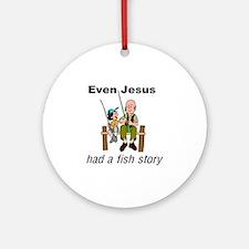 Even Jesus had a fish story Round Ornament