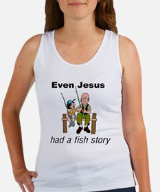 Even Jesus had a fish story Women's Tank Top