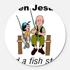 Even Jesus had a fish story Round Car Magnet
