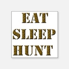 "EAT SLEEP HUNT 001 brown Square Sticker 3"" x 3"""