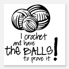 """I crochet and have the b Square Car Magnet 3"""" x 3"""""""