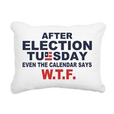 Election Tuesday W T F Rectangular Canvas Pillow