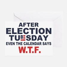 Election Tuesday W T F Greeting Card