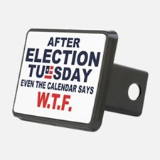 Election Tuesday W T F Hitch Cover