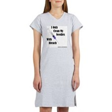 I Only Clean My Needles With Bl Women's Nightshirt