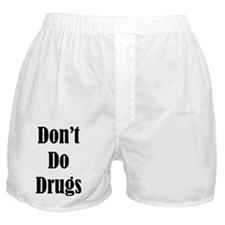 Dont Do Drugs Unless Theyre Mine Boxer Shorts
