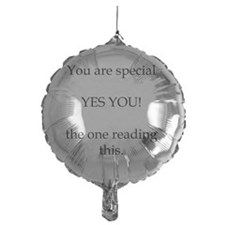 You are special, yes you. Balloon