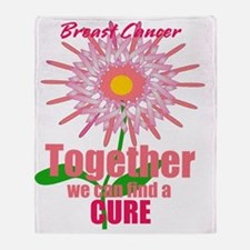 Breast Cancer, Together we can find  Throw Blanket