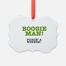 BOOGIE MAN! - PICKIN A WINNER! Ornament