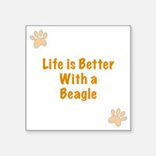 """Life is better with a Beagl Square Sticker 3"""" x 3"""""""
