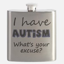 I have autism Whats your excuse? Flask