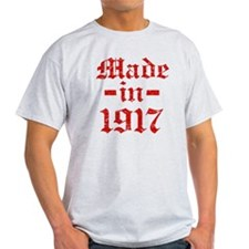 Made In 1917 T-Shirt