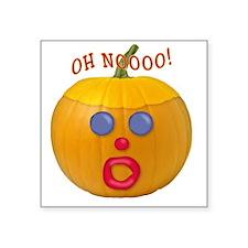 "Oh No! Mr.Pumpkin! Square Sticker 3"" x 3"""
