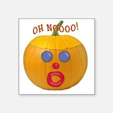 "Oh No! Mr.Pumpkin! Square Sticker 3"" x 3"""