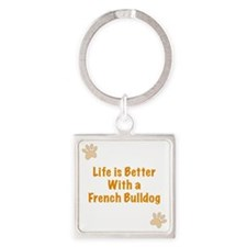 Life is better with a French Bulld Square Keychain